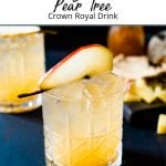 Pinterest pin of a Crown Royal Drink decorated with pear on a holiday table