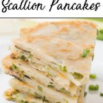Pinterest pin of scallion pancakes on a white plate