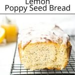Pinterest pin of an head on shot of a lemon poppy seed loaf with the front slice cut of so you can see inside