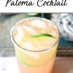 Pinterest pin showing a Paloma Cocktail in a highball glass decorated with limes on a white table